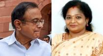 thamilisai sountharajan talk about p chidhamparam